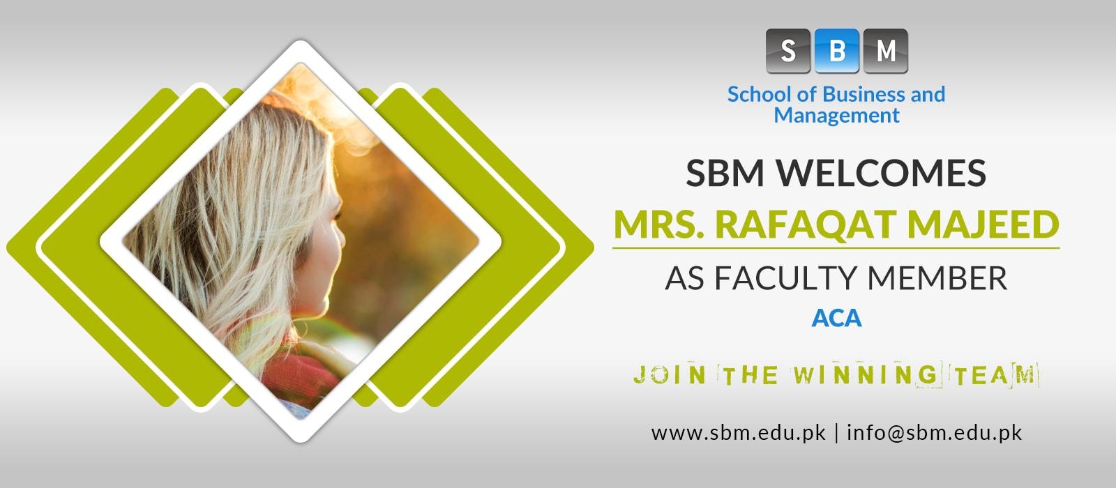 Mrs Rafaqat Majeed has joined SBM as Faculty Member